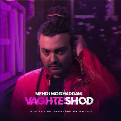 آهنگ Mehdi Moghaddam Vaghtesh Shod