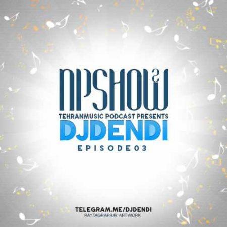 ریمیکس Np Show2 از دی جی دِندی