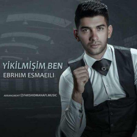Yikilmisam Ben با صدای ابراهیم اسماعیلی