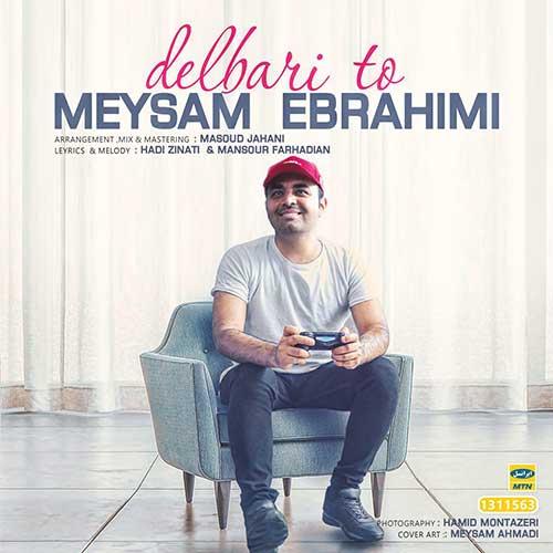 دلبری تو با صدای میثم ابراهیمی