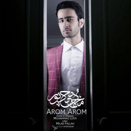 آروم آروم با صدای محمد محمدپور