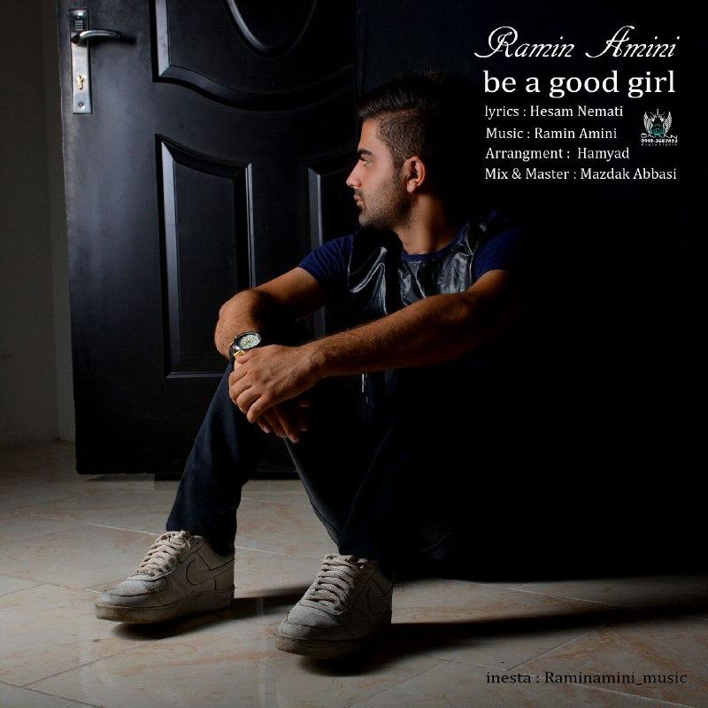 دختر خوبی باش با صدای رامین امینی