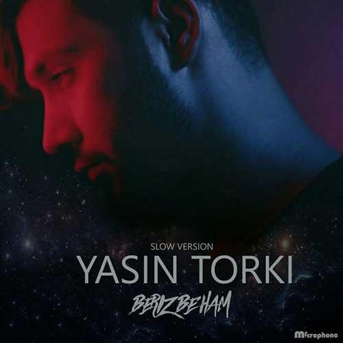 بریز به هم با صدای یاسین ترکی