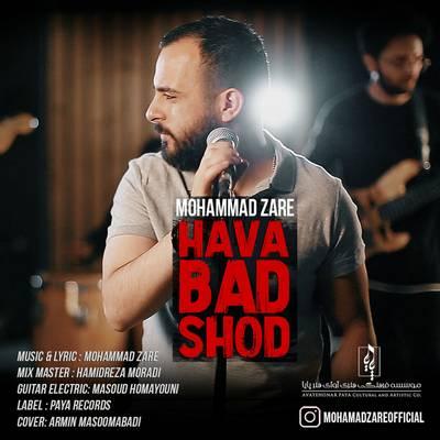 آهنگ mohammad zare - hava bad shod