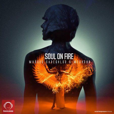 Soul On Fire با صدای مسعود صادقلو و مقداد