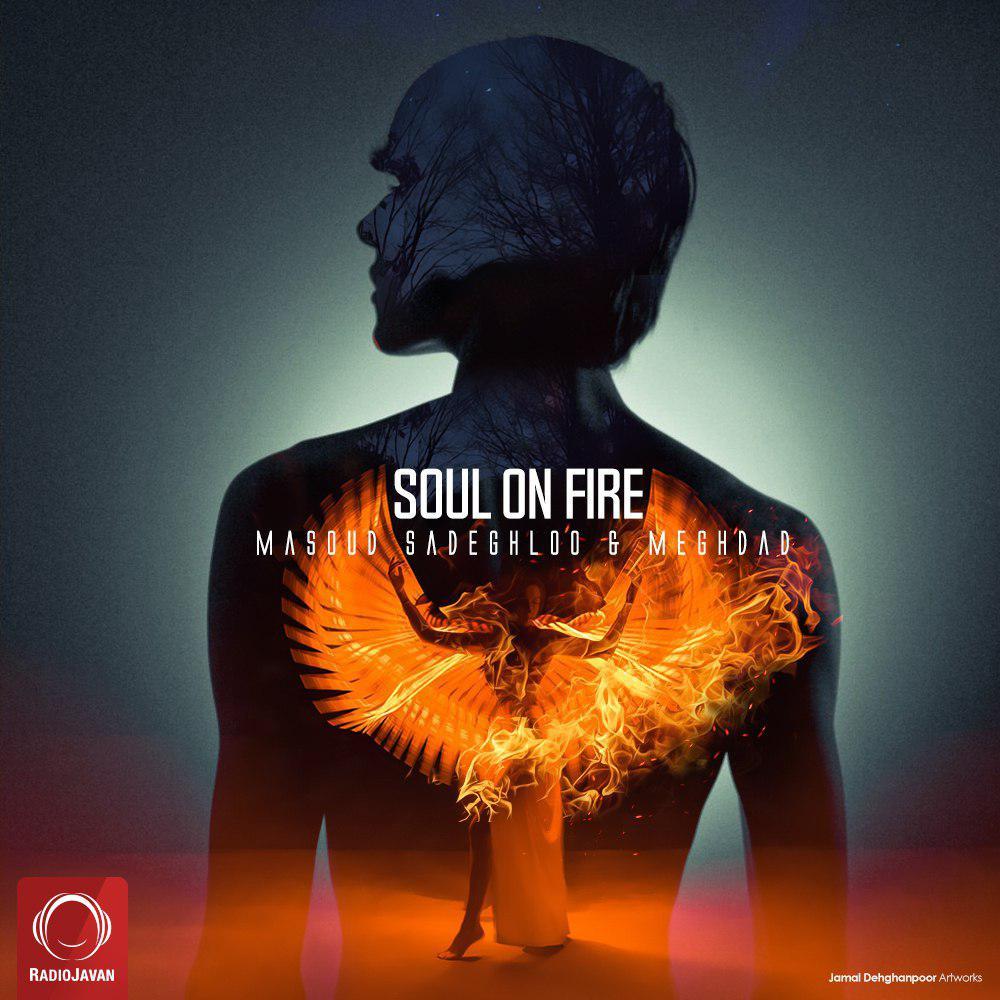 روح در آتش با صدای مسعود صادقلو و مقداد