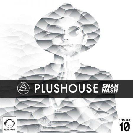 دانلود ریمیکس PlusHouse از رادیو جوان قسمت 10 با لینک مستقیم